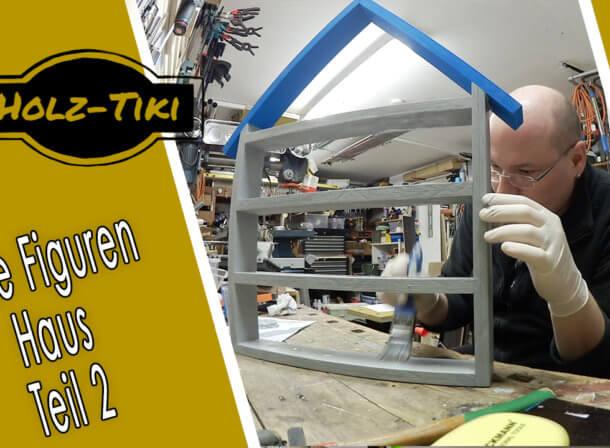 """2. Teil des Projekts """"Tonie-Haus"""" - Zusammenbau, Epoxidharz und Anstrich"""